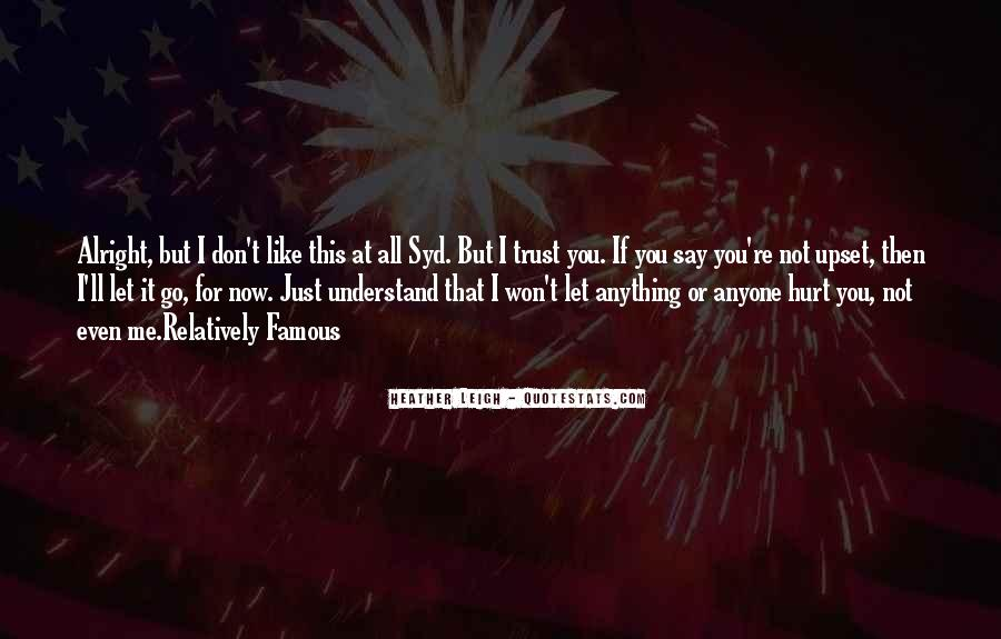 Even You Hurt Me Quotes #86658