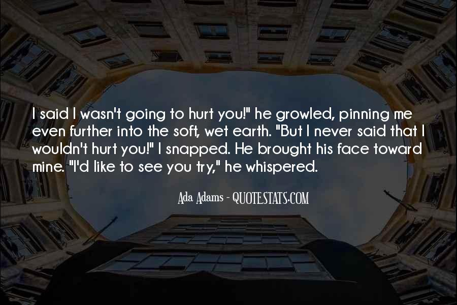 Even You Hurt Me Quotes #903252