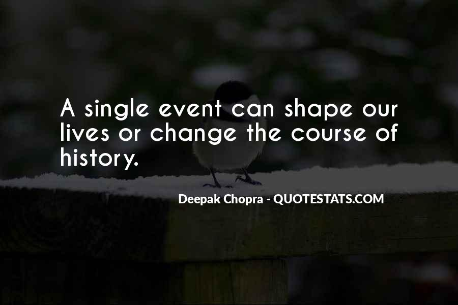 Events Shape Our Lives Quotes #132380