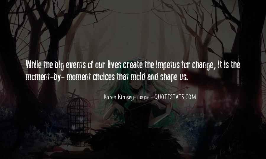 Events Shape Our Lives Quotes #1377816