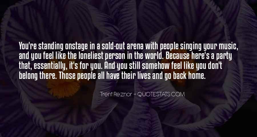 Ever Feel Like You Don't Belong Quotes #260192