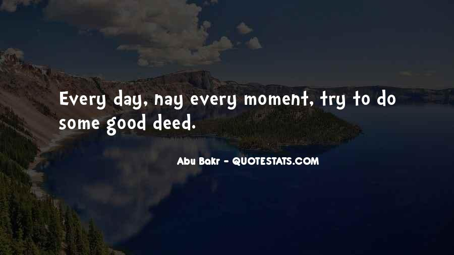 Every Good Deed Quotes #1327928