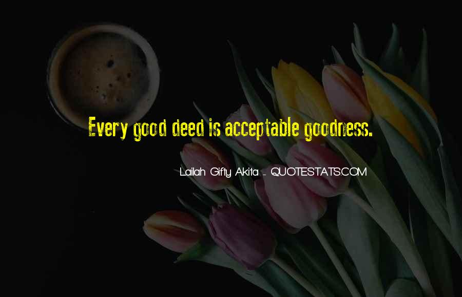 Every Good Deed Quotes #1377331