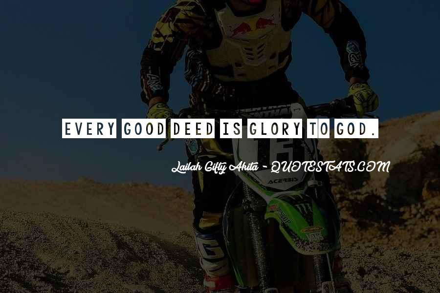 Every Good Deed Quotes #678040
