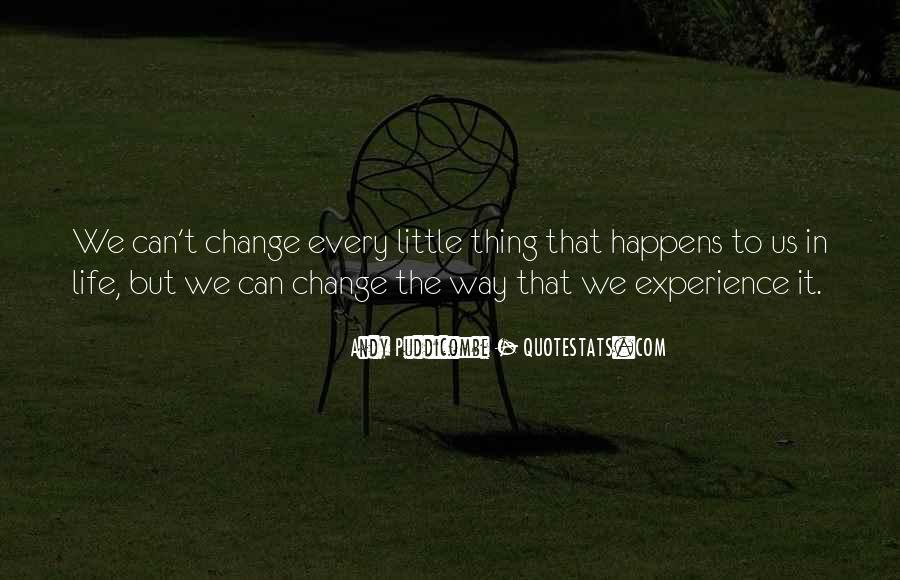 Every Little Things Quotes #1040308