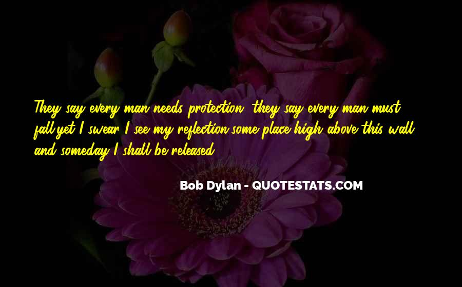 Every Man Needs Quotes #389225