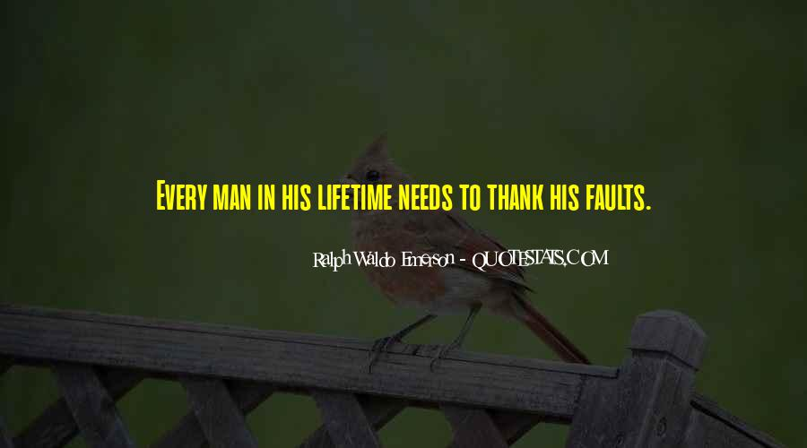 Every Man Needs Quotes #490517