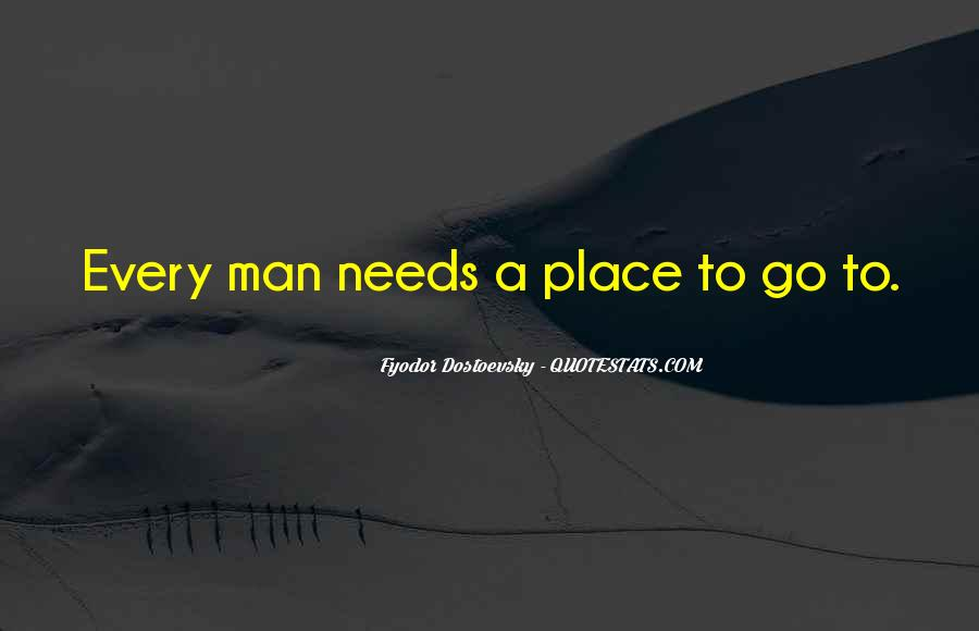 Every Man Needs Quotes #657625