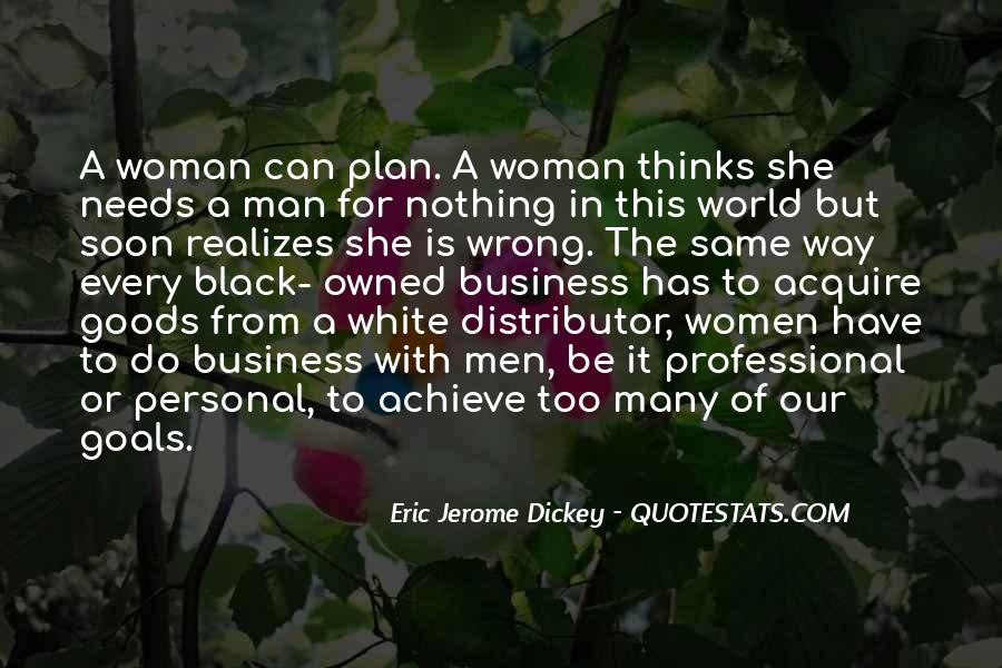 Every Man Needs Quotes #78034