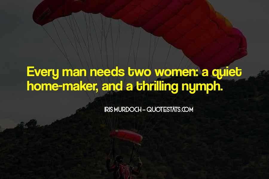 Every Man Needs Quotes #855579
