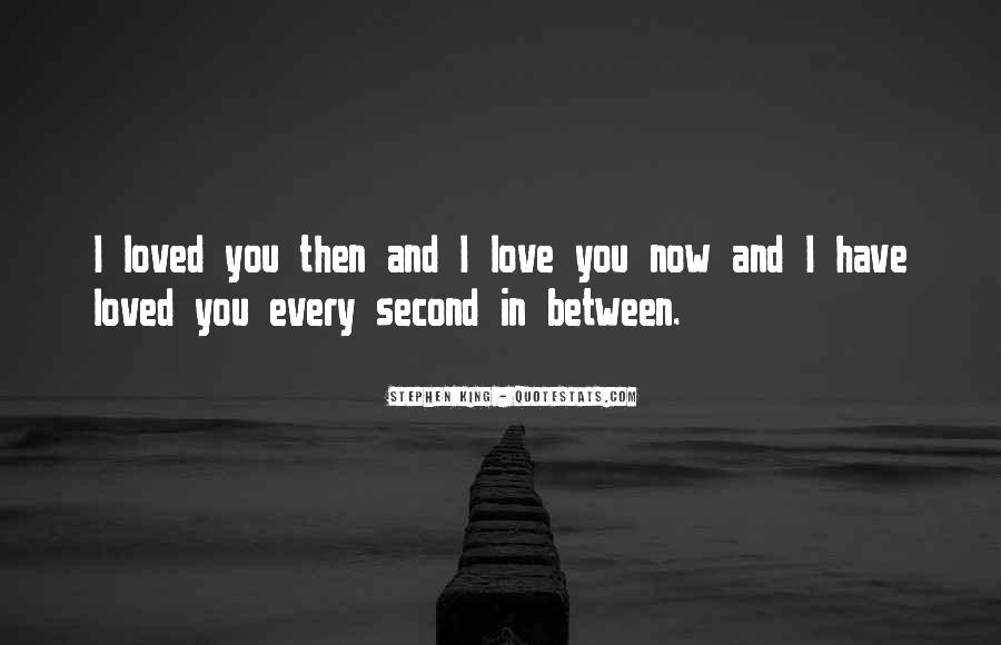Every Now And Then Love Quotes #825103