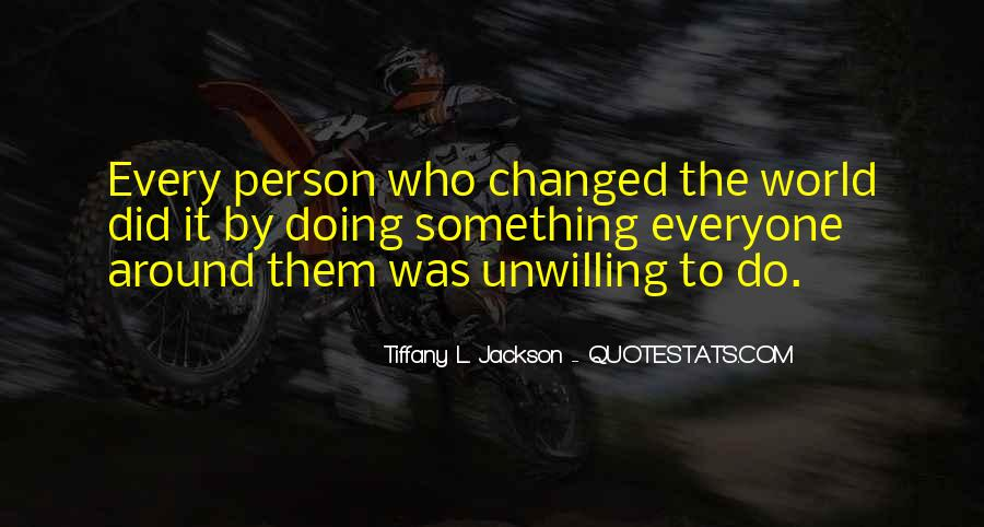 Every Person Change Quotes #1386920