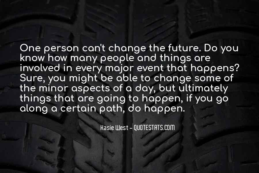 Every Person Change Quotes #1453561
