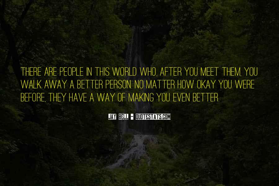 Every Person We Meet Quotes #281701