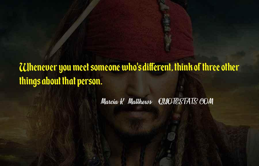 Every Person We Meet Quotes #295947