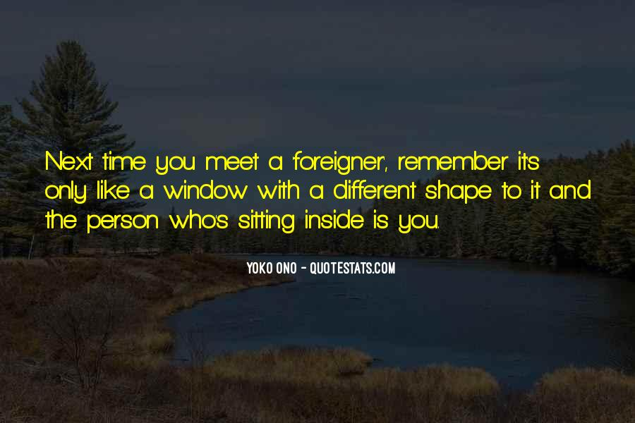 Every Person We Meet Quotes #387881
