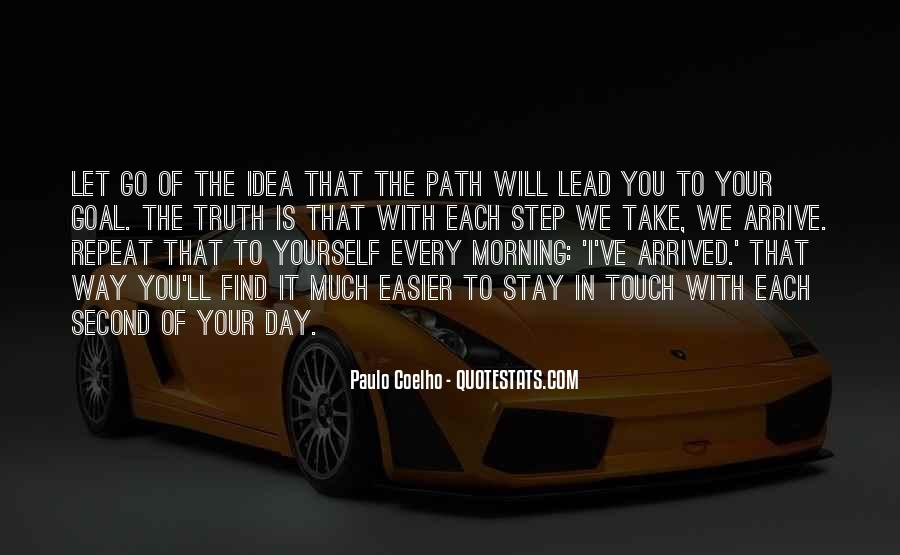 Every Step Way Quotes #508506