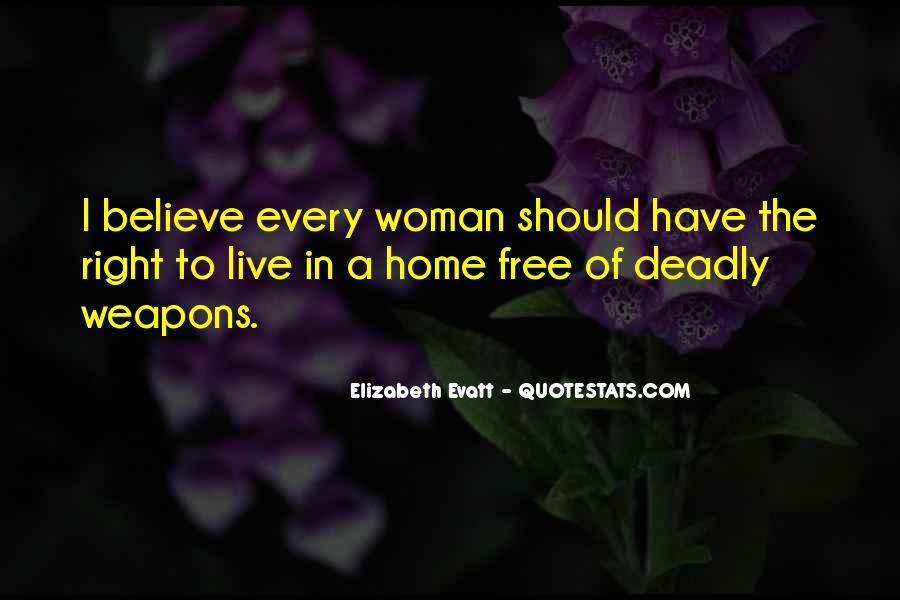 Every Woman Should Have Quotes #1429261