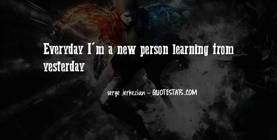 Everyday Is A New Learning Quotes #1800614