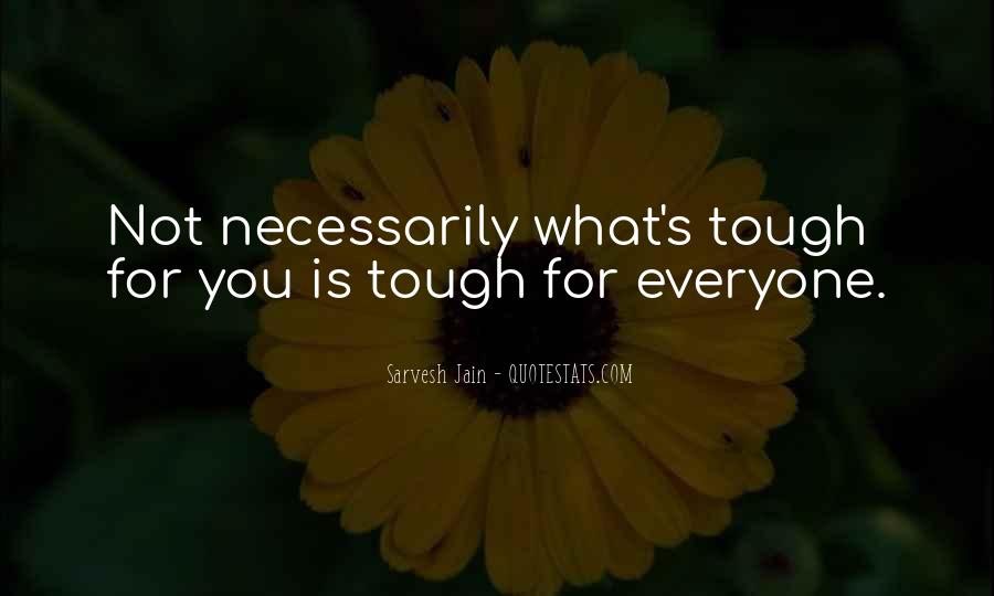 Everyone Is Not For You Quotes #139428