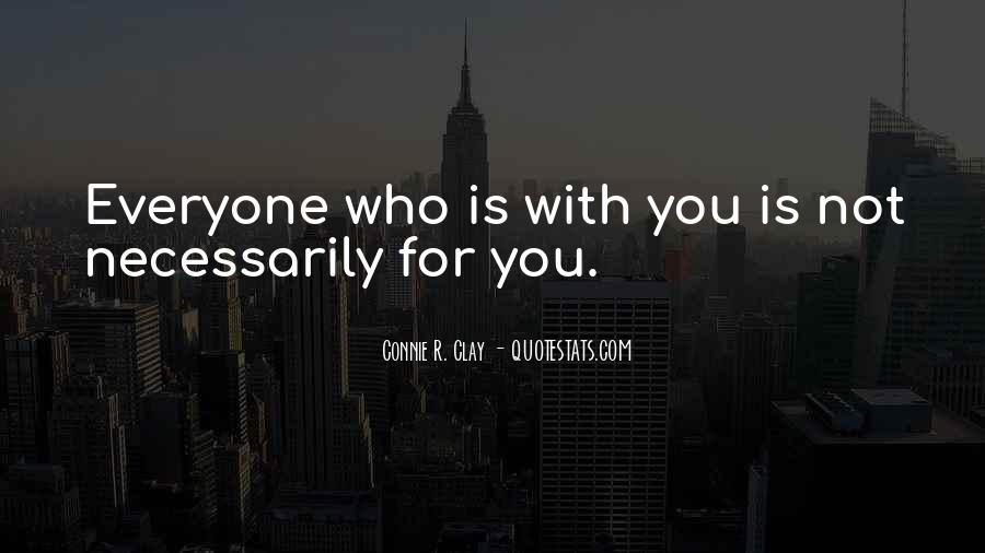 Everyone Is Not For You Quotes #388108