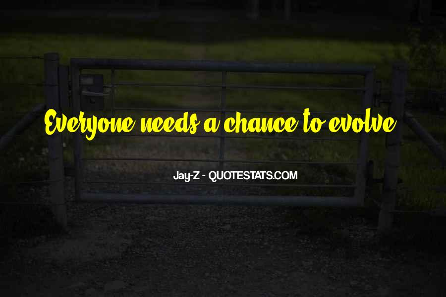 Everyone Needs A Chance Quotes #526226