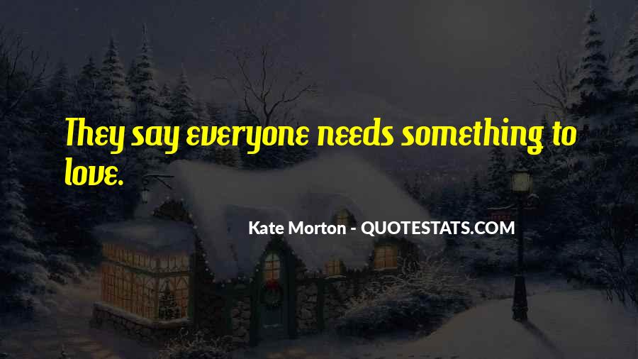 Everyone Needs Someone To Love Quotes #248351