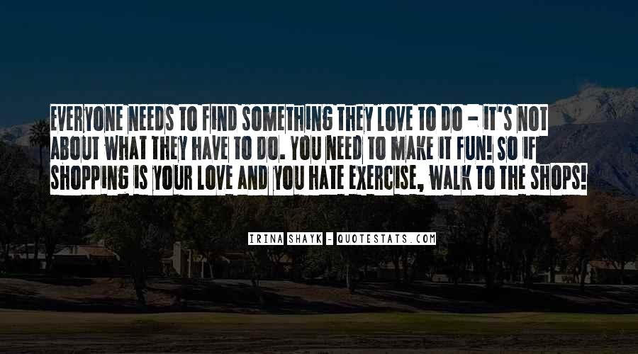 Everyone Needs Someone To Love Quotes #722220