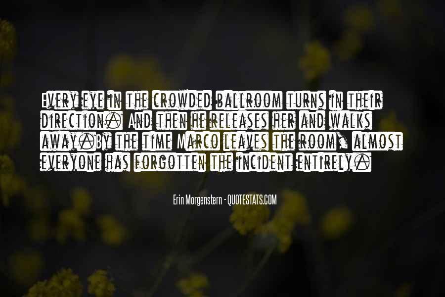 Everyone Walks Away Quotes #1577759