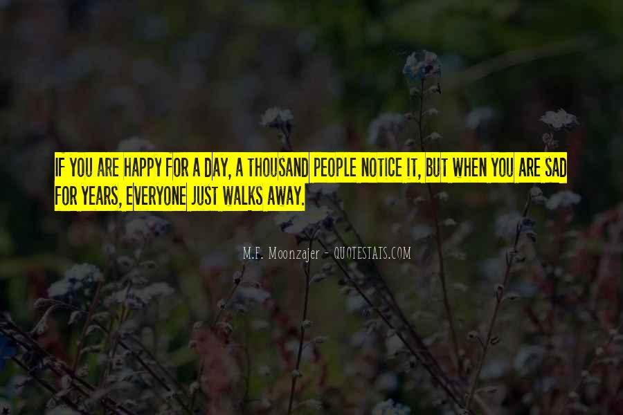 Everyone Walks Away Quotes #529148