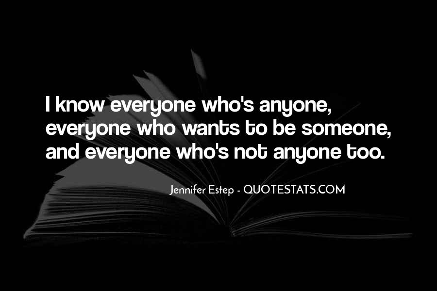 Everyone Wants Someone Quotes #1655121
