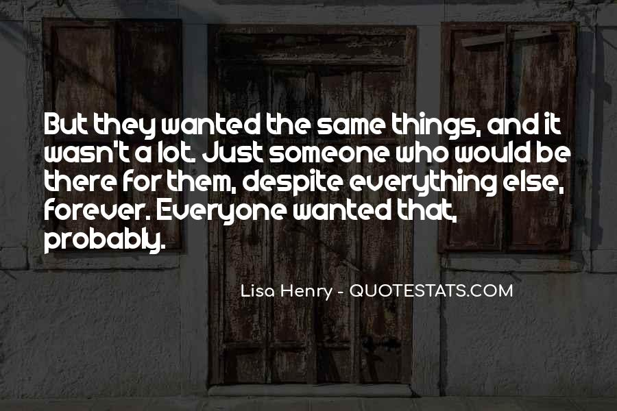 Everyone Wants Someone Quotes #425427