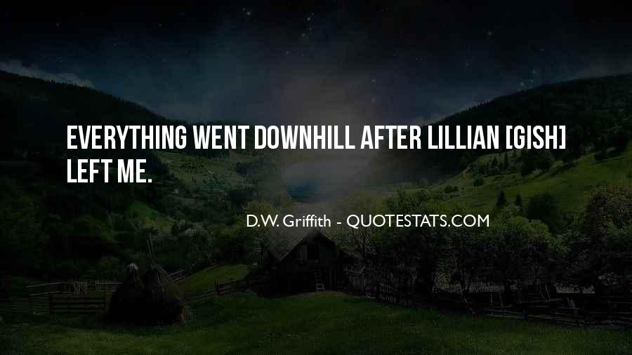 Everything Goes Downhill Quotes #568877