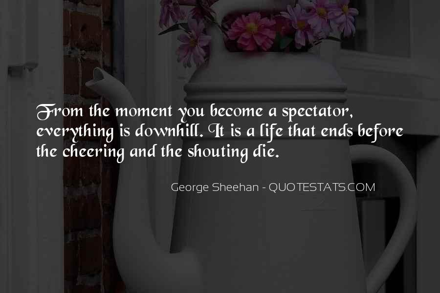 Everything Goes Downhill Quotes #933903