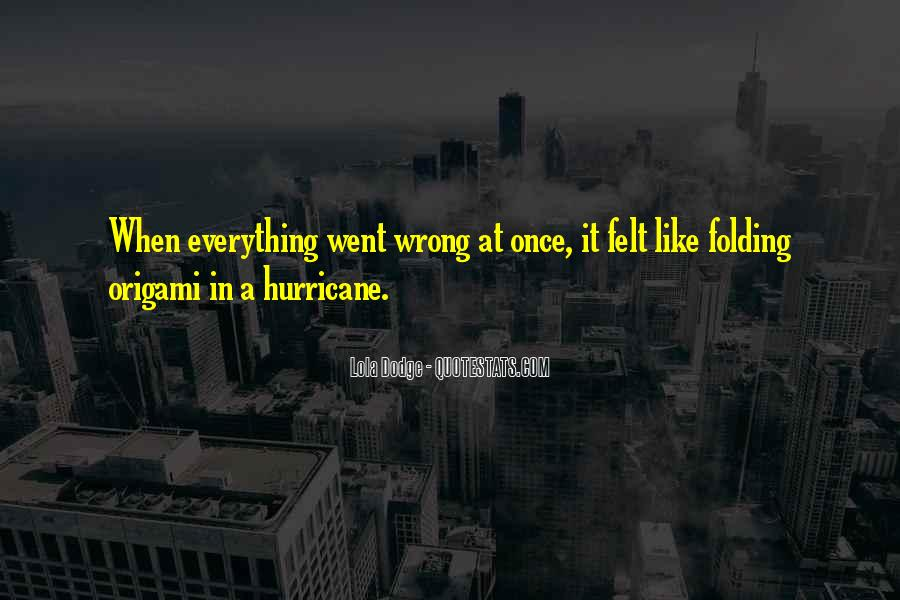 Everything Goes Wrong At Once Quotes #1490974