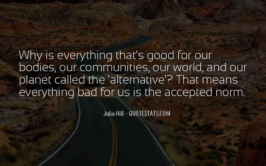 Everything Good Goes Bad Quotes #157155