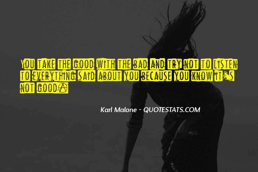 Everything Good Goes Bad Quotes #157542