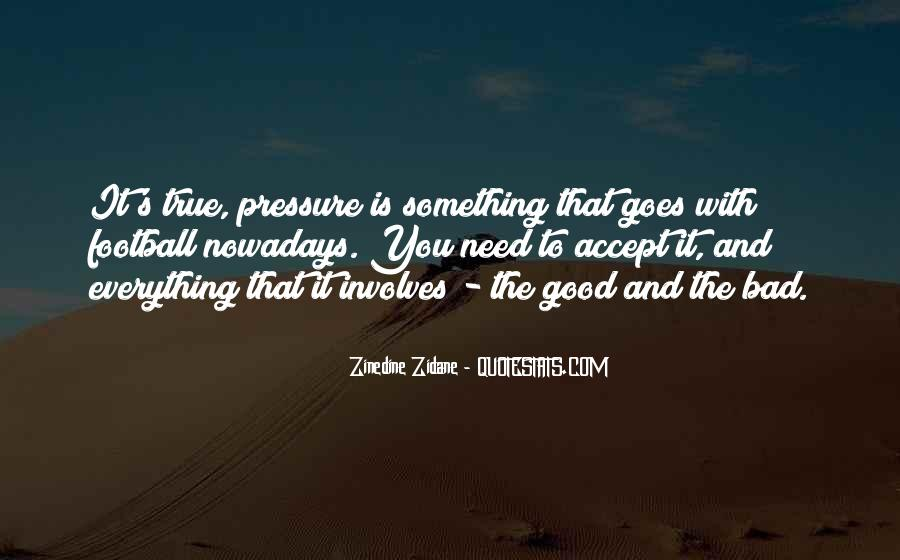 Everything Good Goes Bad Quotes #179475