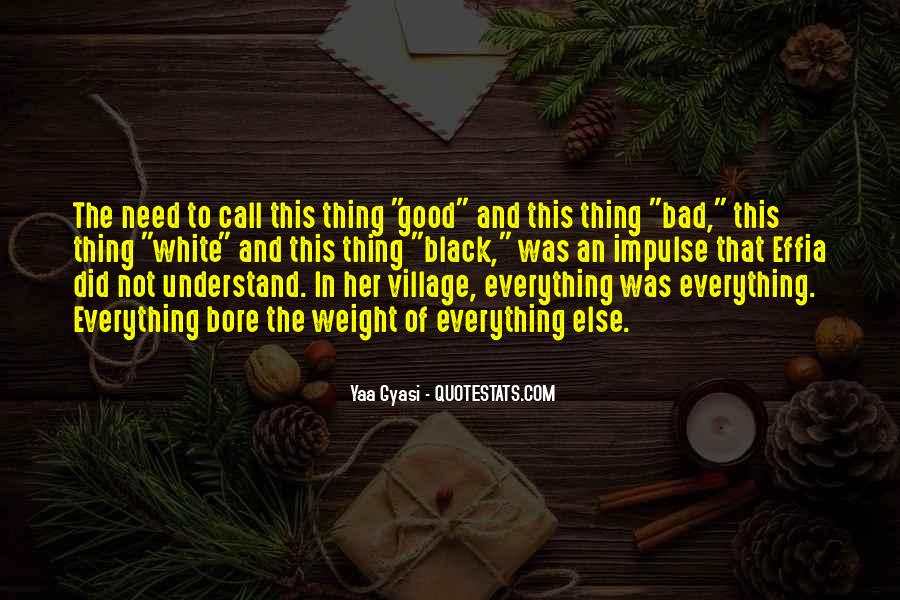 Everything Good Goes Bad Quotes #200676