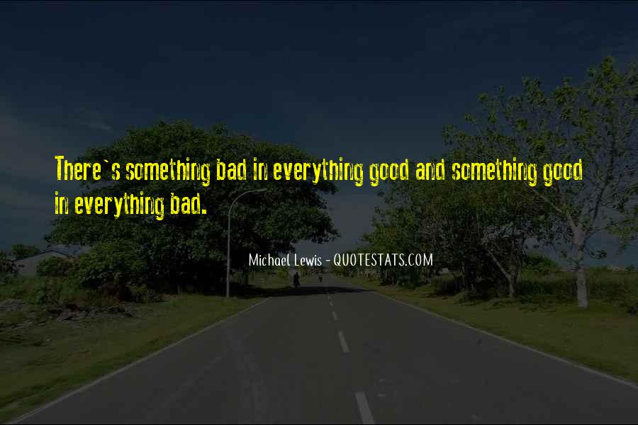 Everything Good Goes Bad Quotes #230300