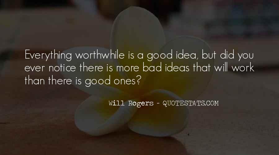 Everything Good Goes Bad Quotes #26979