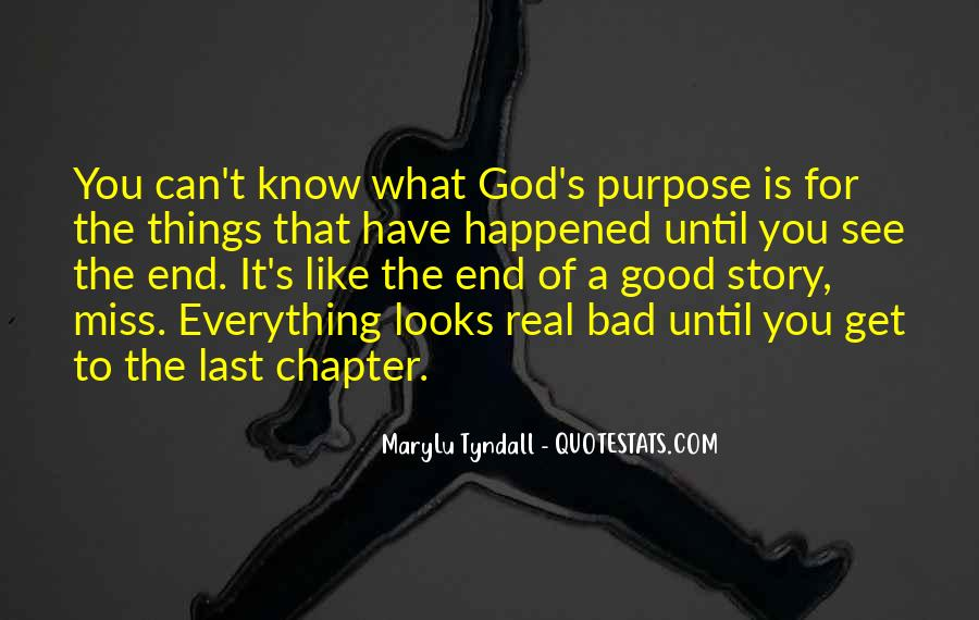 Everything Good Goes Bad Quotes #270796