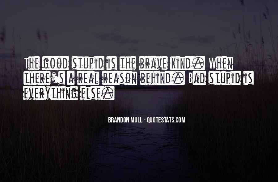 Everything Good Goes Bad Quotes #274843