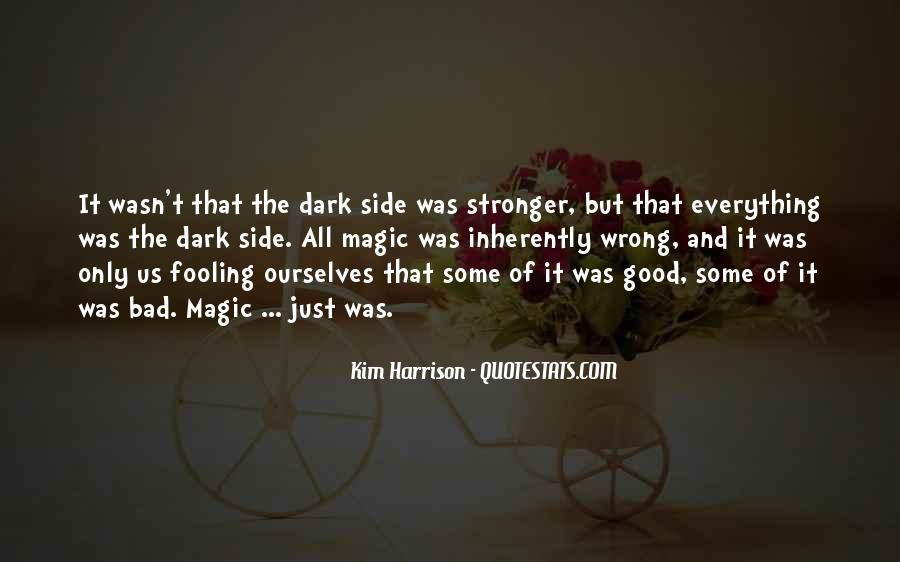 Everything Good Goes Bad Quotes #36547