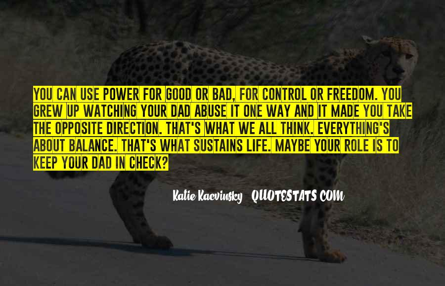 Everything Good Goes Bad Quotes #42576