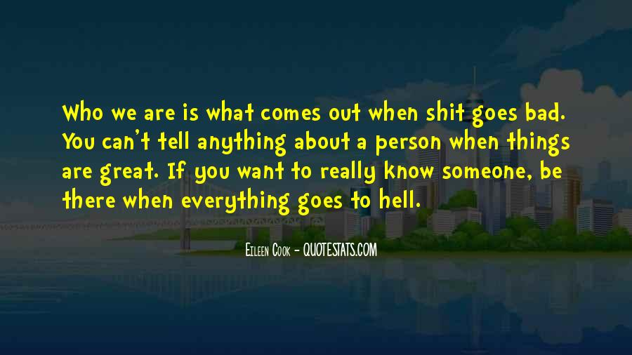 Everything Good Goes Bad Quotes #684546
