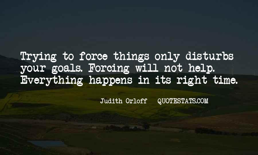 Everything Happens At The Right Time Quotes #283549