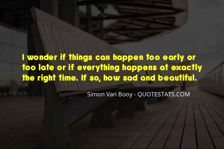Everything Happens At The Right Time Quotes #635762