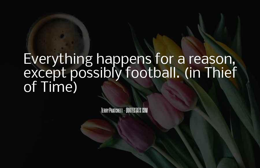 Everything Happens Has A Reason Quotes #12619