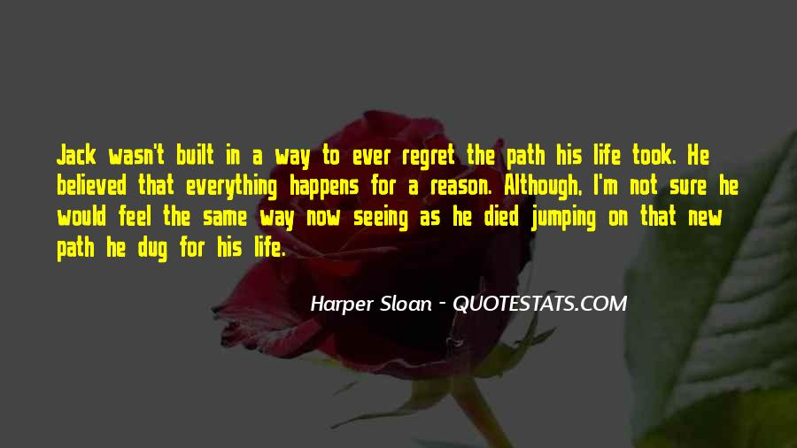 Everything Happens Has A Reason Quotes #169590